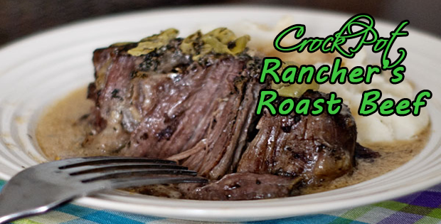 A Very Luscious Crock Pot Rancher's Roast Beef Recipe